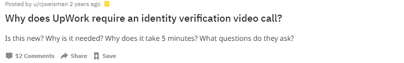 A post in Reddit: Why does Upwork require an identity verification video call?